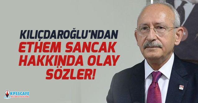 Kemal Kılıçdaroğlu'ndan Ethem Sancak hakkında olay sözler!