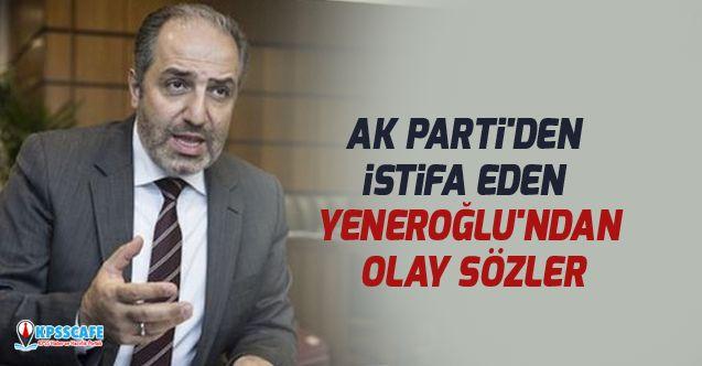 AK Parti'den istifa eden isimden olay sözler!