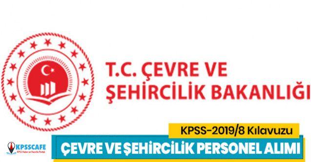 Çevre ve Şehircilik Bakanlığı personel alımı şartları neler? KPSS-2019/8 Çevre ve Şehircilik Bakanlığı tercihleri ne zaman?