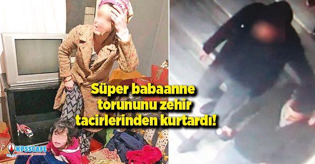 Süper babaanne torununu zehir tacirlerinden kurtardı!