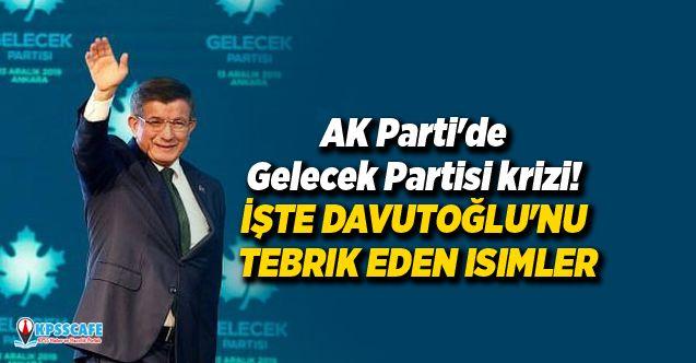 AK Parti'de Yeni Parti krizi! İşte Davutoğlu'nu Tebrik Eden İsimler...