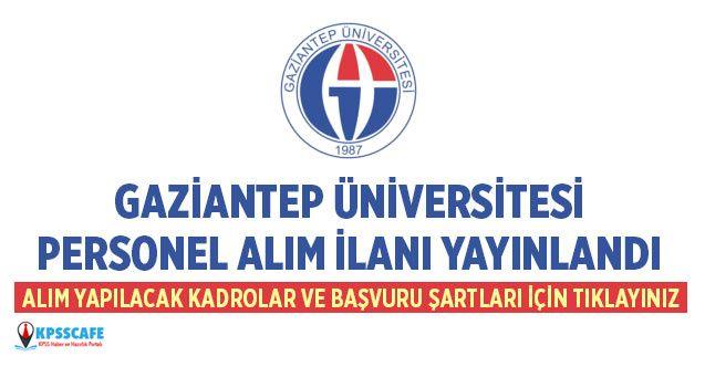 Gaziantep Üniversitesi Personel Alıyor! İşte Başvuru Şartları...