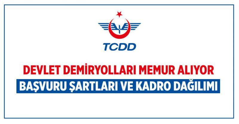 TCDD KPSS Şartı Olmadan Çok Sayıda Memur Alıyor! Başvuru Şartları ve Alım Yapılacak Kadrolar...
