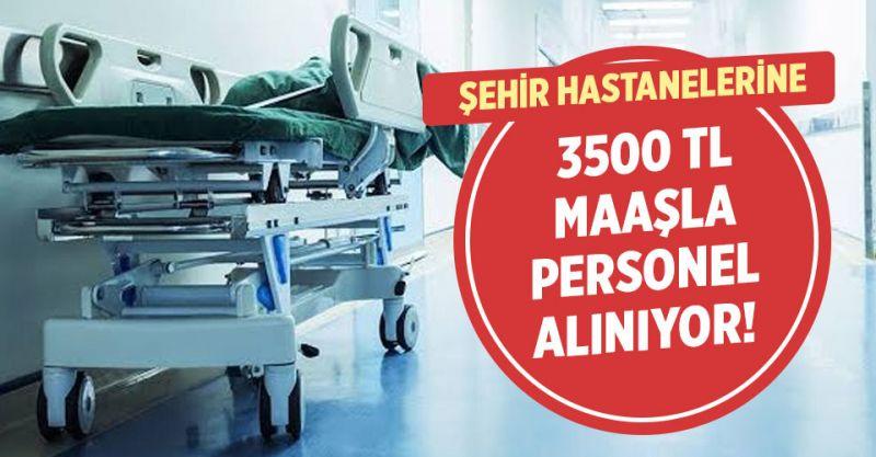 Şehir Hastaneleri KPSS'siz 3500 TL Maaşla Personel Alıyor! İşte Başvuru Şartları ve Kadrolar...