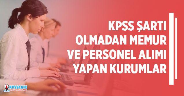 KPSS şartı olmadan Aralık ayı personel ve memur alım başvuru şartları...