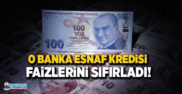 O Banka Esnaf Kredisi Faizlerini Sıfırladı!
