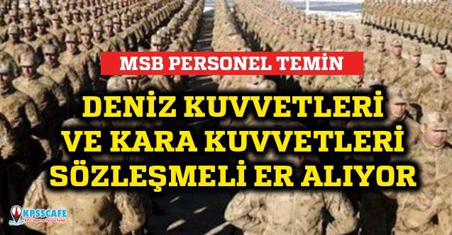 MSB personel temin: Deniz Kuvvetleri ve Kara Kuvvetleri sözleşmeli er alıyor!