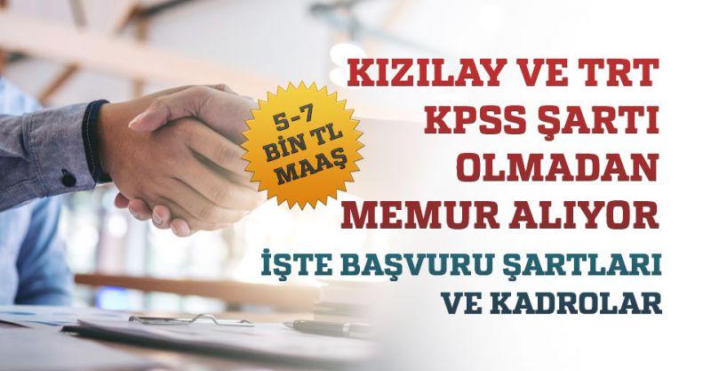 Kızılay ve TRT KPSS Şartı Olmadan Memur Alımı Yapıyor! İşte Başvuru Şartları...