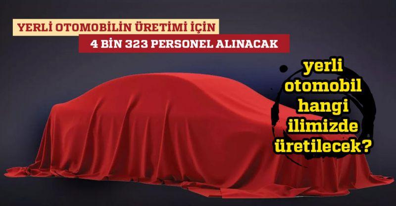 Yerli Otomobil Üretimi İçin 4 Bin 323 Personel Alınacak!