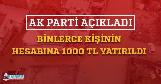 Ak Parti Açıkladı! Binlerce Kişiye 1000 TL Yatırıldı!