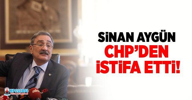 Sinan Aygün CHP'den İstifa Etti!