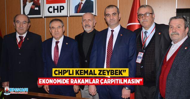 """CHP'li Kemal Zeybek"""" Ekonomide Rakamlar Çarpıtılmasın"""""""