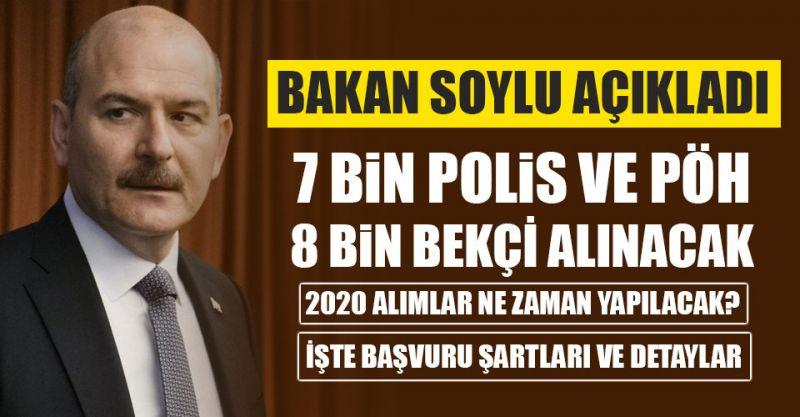 Bakan Soylu Açıkladı! 7 Bin Polis ve PÖH, 8 Bin Bekçi Alınacak! İşte Başvuru Şartları...