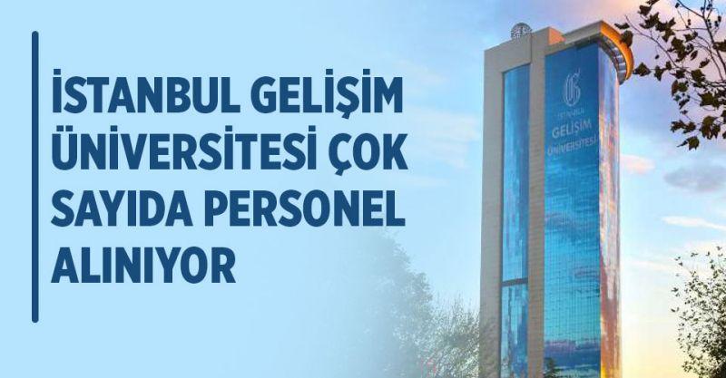 İstanbul Gelişim Üniversitesi 298 Personel Alıyor! İşte Başvuru Şartları..