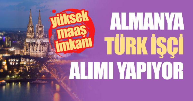 Almanya Yüksek Ücretle Türk İşçi Alıyor! Başvuru Nasıl Yapılır?