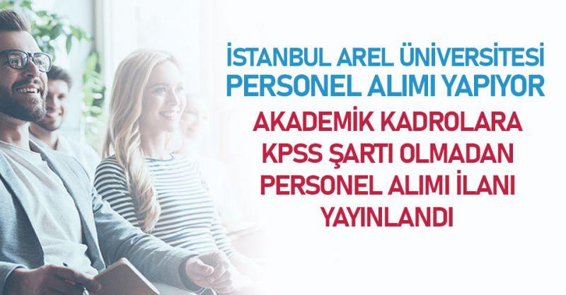 İstanbul Arel Üniversitesi Personel Alıyor! İşte Başvuru Şartları...