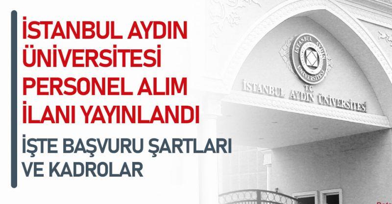 İstanbul Aydın Üniversitesi Personel Alıyor! İşte Başvuru Şartları...