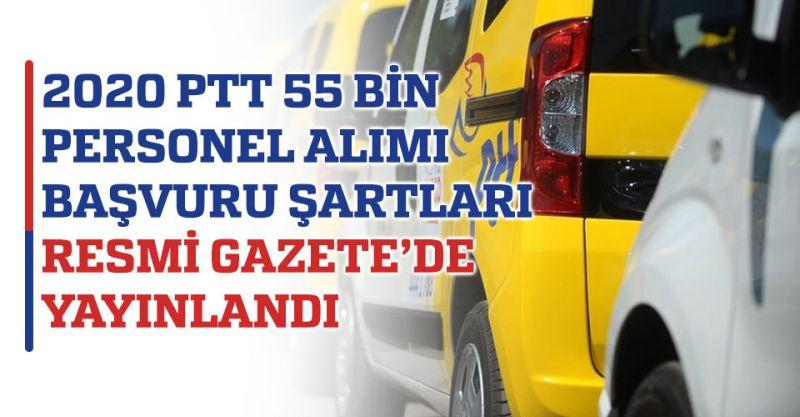 2020 55 bin PTT personel alım başvuru şartları Resmi Gazete'de