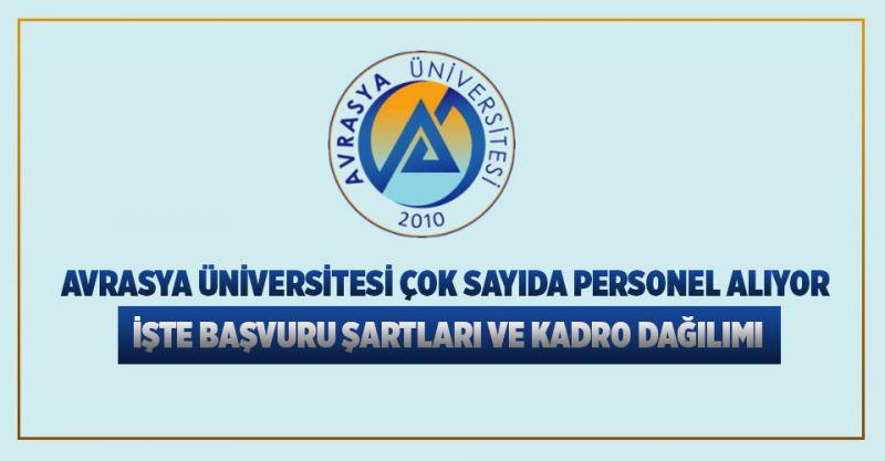 Avrasya Üniversitesi Personel Alıyor! İşte Başvuru Şartları...