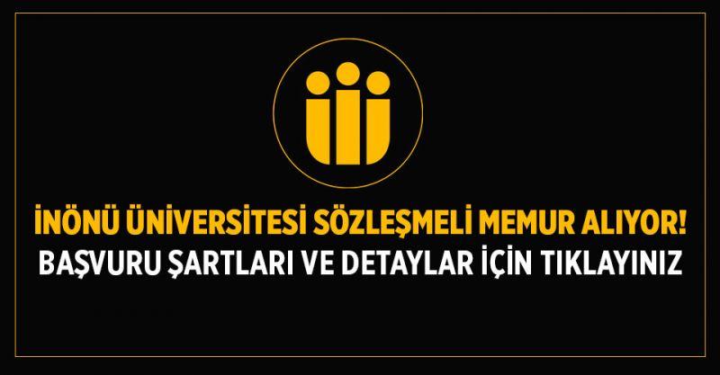İnönü Üniversitesi Sözleşmeli Memur Alıyor! İşte Başvuru Şartları...