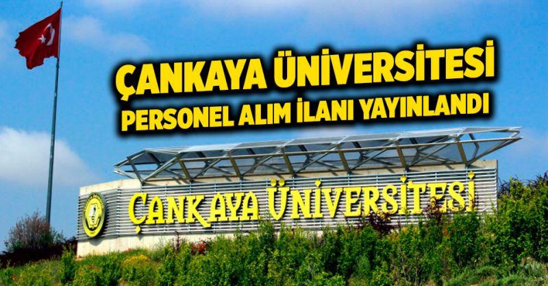 Çankaya Üniversitesi Personel Alıyor! İşte Başvuru Şartları...