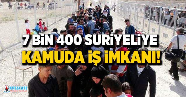 7 bin 400 Suriyeliye kamuda iş imkanı!