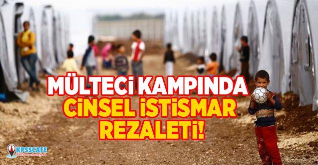 Mülteci kampında cinsel istismar rezaleti!