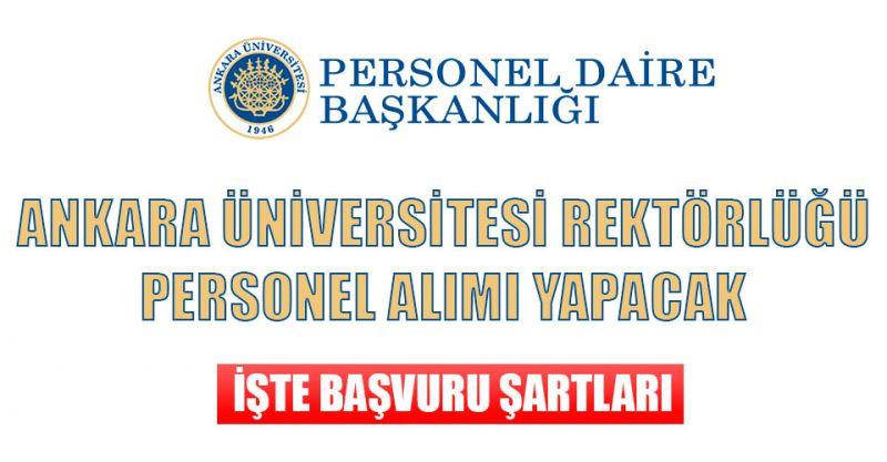 Ankara Üniversitesi Rektörlüğü Personel alımı yapacak İşte Başvuru Şartları