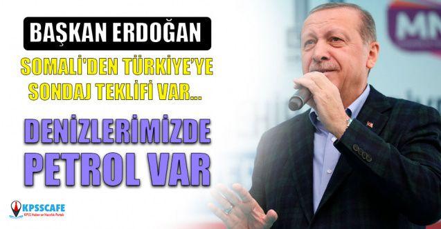 Başkan Erdoğan: Somali'den Türkiye sondaj teklifi var