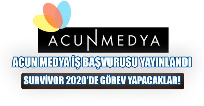 Acun Medya iş başvurusu yayınlandı : Survivor 2020'de görev yapacaklar!