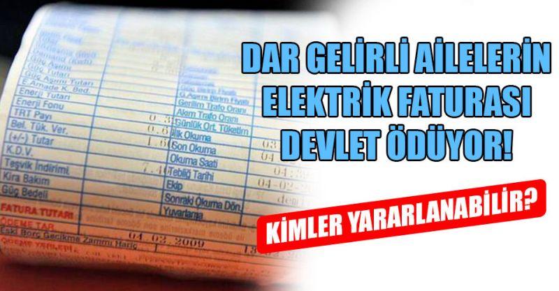 Dar gelirli ailelerin elektrik faturası devlet ödüyor! Kimler yararlanabilir?