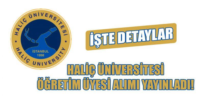 Haliç Üniversitesi Öğretim Üyesi alınacak! İşte detaylar..