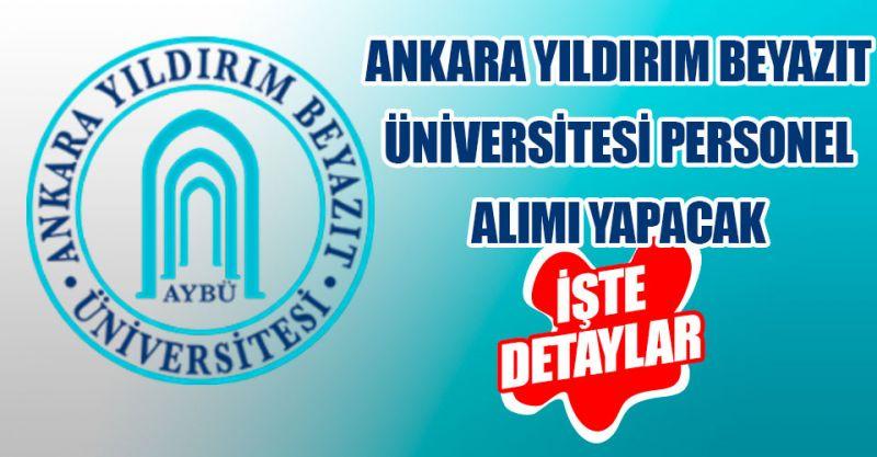 Ankara Yıldırım Beyazıt Üniversitesi personel alımı yapacak! İşte detaylar...