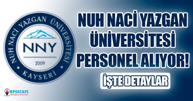Nuh Naci Yazgan Üniversitesi personel alıyor! İşte detaylar...