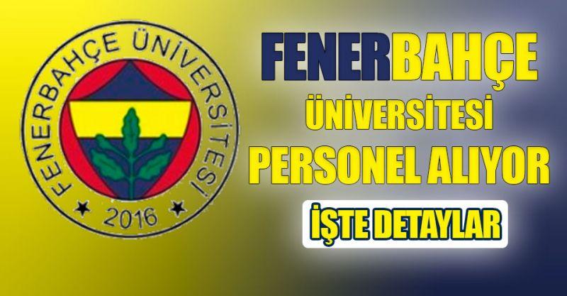 Fenerbahçe Üniversitesi Personel alıyor! İşte detaylar..