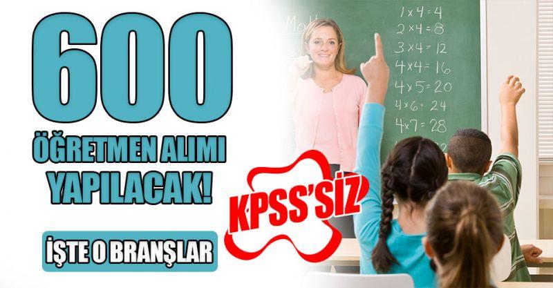KPSS'siz 600 öğretmen alımı yapılacak! İşte o Branşlar...