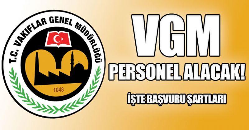 VGM personel alacak! İşte başvuru şartları...