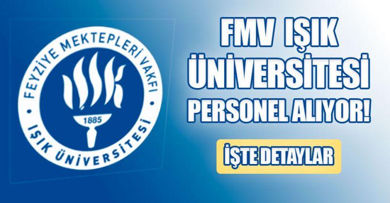FMV Işık Üniversitesi Personel alıyor! İşte detaylar...