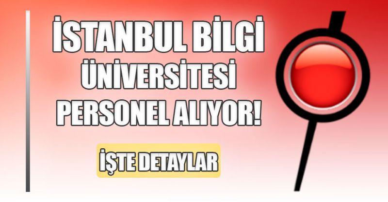 İstanbul Bilgi Üniversitesi personel alımı yapıyor! İşte detaylar...