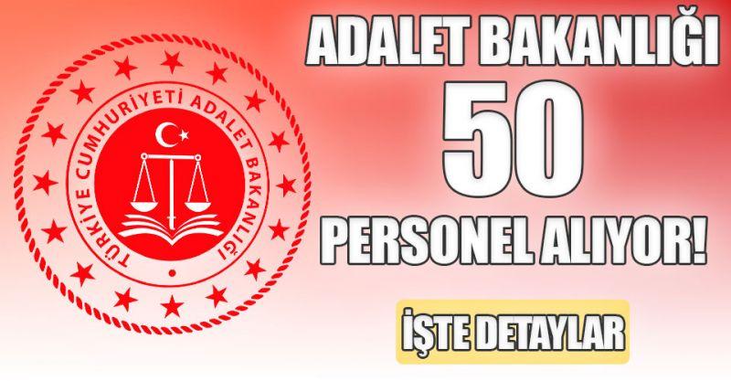 Adalet Bakanlığı 50 personel alıyor!İşte başvuru şartları...