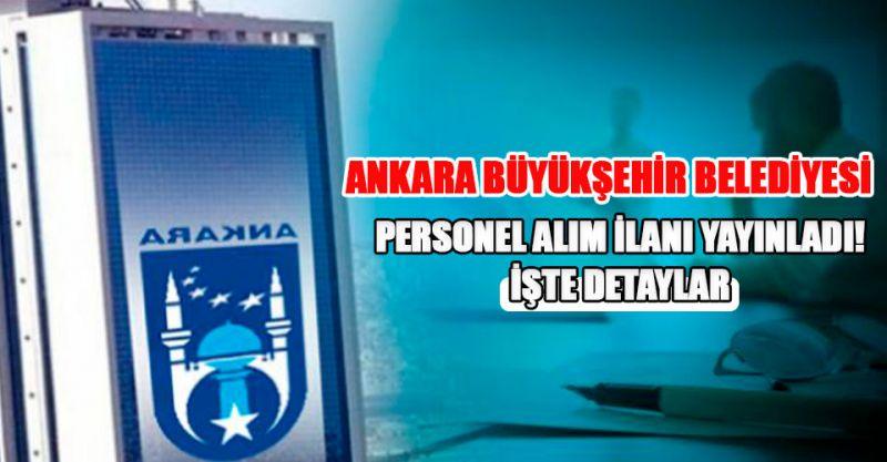 Ankara Büyükşehir Belediyesi personel alımı yapacak! İşte başvuru şartları...