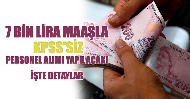 7 bin lira maaşla KPSS'siz Personel Alımı Yapılacak! İşte Detaylar