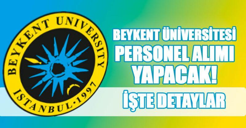 Beykent Üniversitesi Personel Alımı Yapıyor! İşte Detaylar...