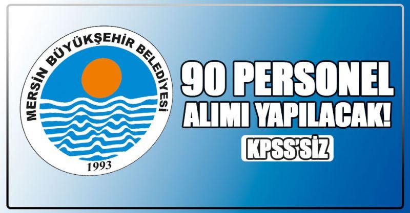 Belediye KPSS'siz 90 personel alımı yapılacak! İşte detaylar...