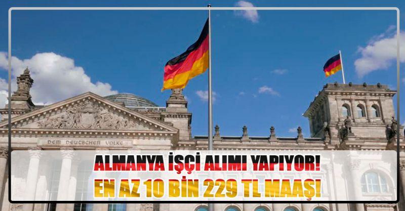 Almanya İşçi Alımı Yapıyor! En Az 10 Bin 229 TL Maaş! İşte Başvuru Şartları...