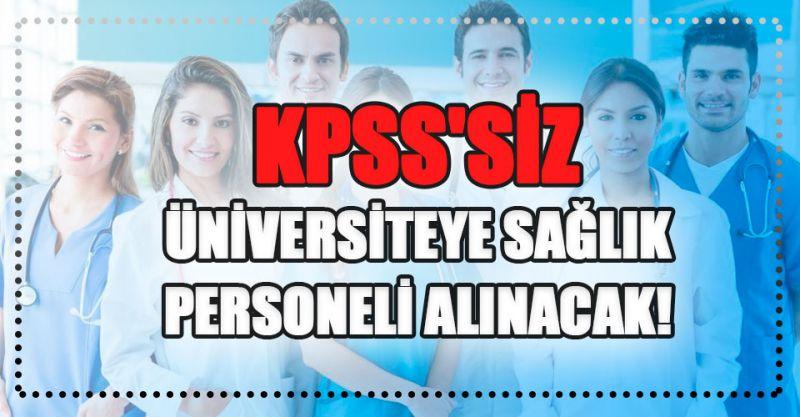 KPSS'siz üniversiteye sağlık personeli alınacak!