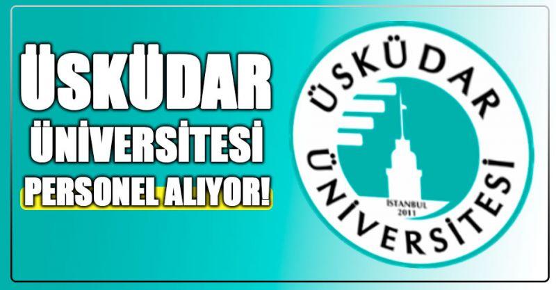Üsküdar Üniversitesi Personel alıyor! İşte Detaylar...