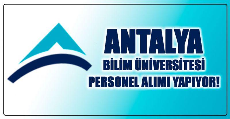 Antalya Bilim Üniversitesi Personel alımı yapıyor! İşte detaylar...