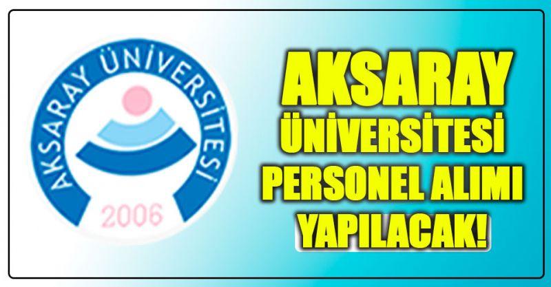 Aksaray Üniversitesi Personel Alımı Yapıyor! İşte Detaylar...