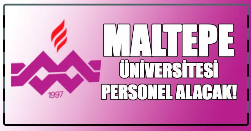 Maltepe Üniversitesi Personel alımı yapıyor!